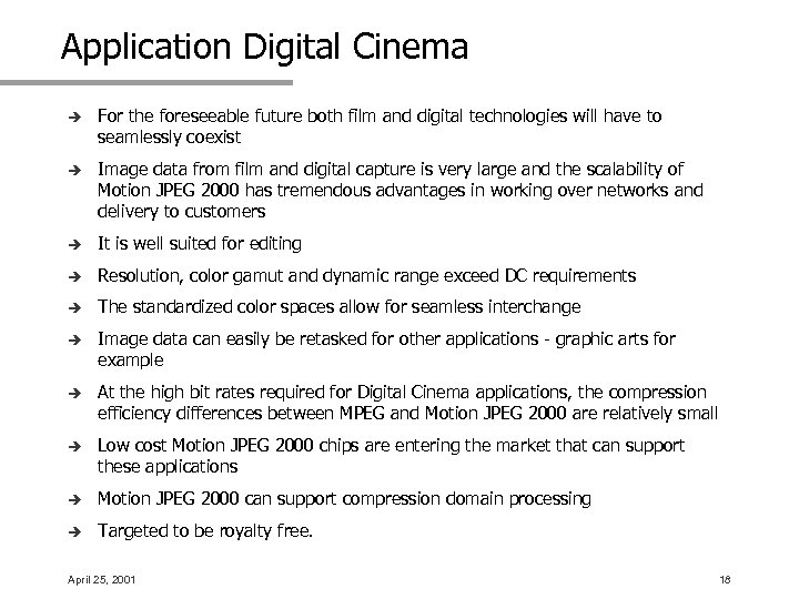 Application Digital Cinema è For the foreseeable future both film and digital technologies will
