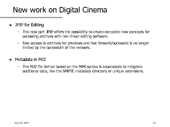 New work on Digital Cinema è JPIP for Editing – The new part JPIP