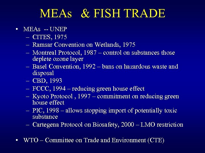 MEAs & FISH TRADE • MEAs -- UNEP – CITES, 1975 – Ramsar Convention
