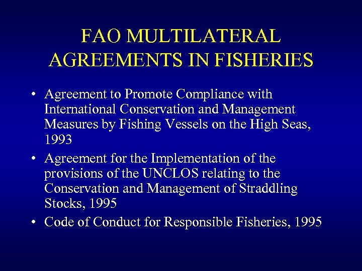 FAO MULTILATERAL AGREEMENTS IN FISHERIES • Agreement to Promote Compliance with International Conservation and