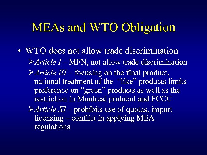MEAs and WTO Obligation • WTO does not allow trade discrimination ØArticle I –