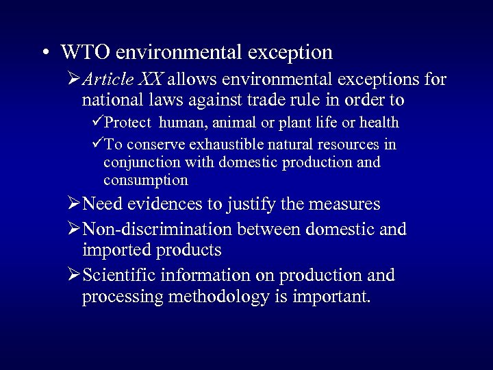 • WTO environmental exception ØArticle XX allows environmental exceptions for national laws against