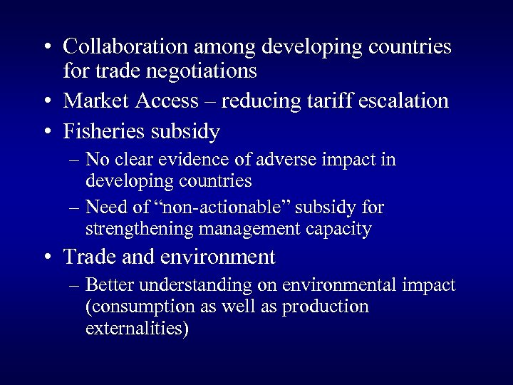 • Collaboration among developing countries for trade negotiations • Market Access – reducing