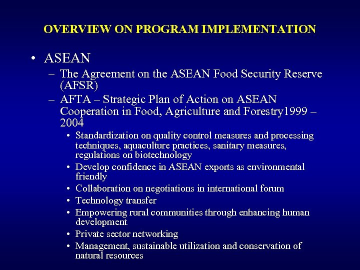 OVERVIEW ON PROGRAM IMPLEMENTATION • ASEAN – The Agreement on the ASEAN Food Security