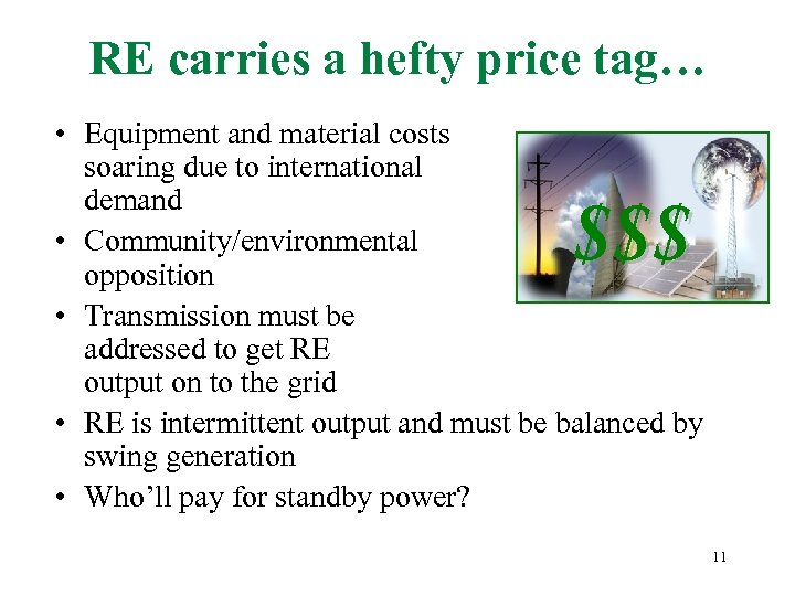 RE carries a hefty price tag… • Equipment and material costs soaring due to