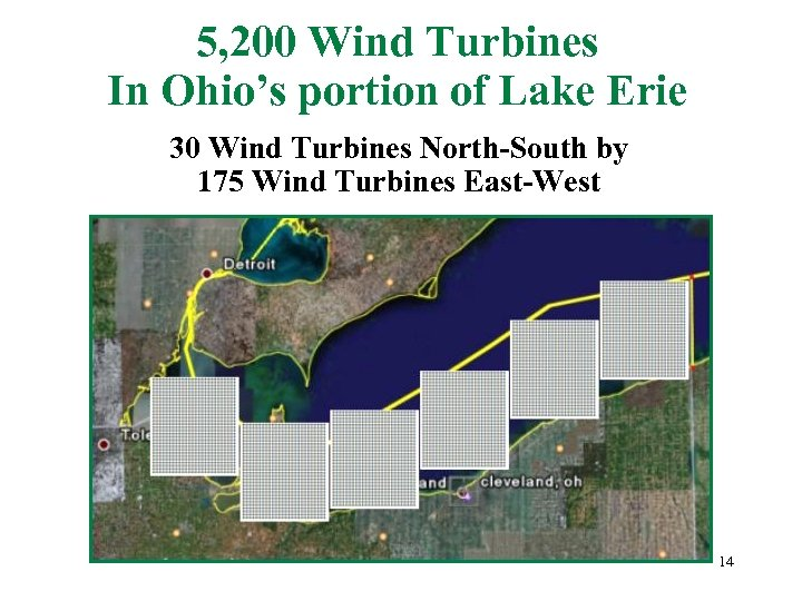 5, 200 Wind Turbines In Ohio's portion of Lake Erie 30 Wind Turbines North-South