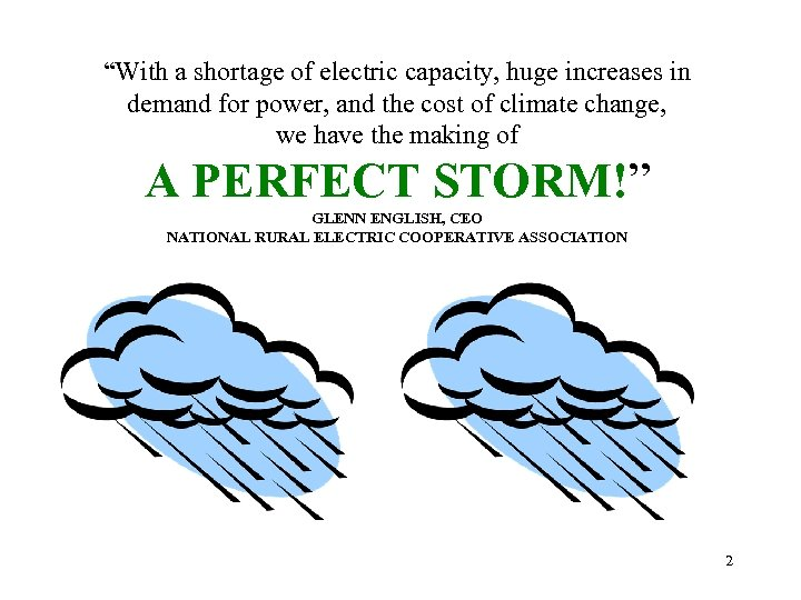 """With a shortage of electric capacity, huge increases in demand for power, and the"