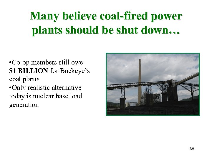 Many believe coal-fired power plants should be shut down… • Co-op members still owe