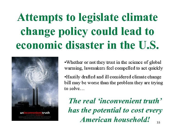 Attempts to legislate climate change policy could lead to economic disaster in the U.
