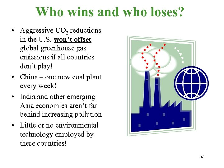 Who wins and who loses? • Aggressive CO 2 reductions in the U. S.