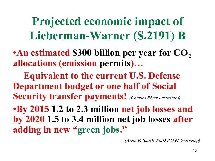 Projected economic impact of Lieberman-Warner (S. 2191) B • An estimated $300 billion per