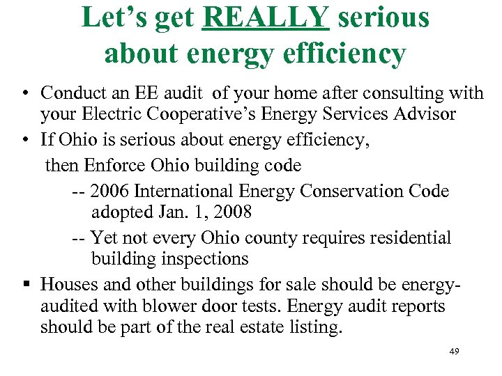 Let's get REALLY serious about energy efficiency • Conduct an EE audit of your