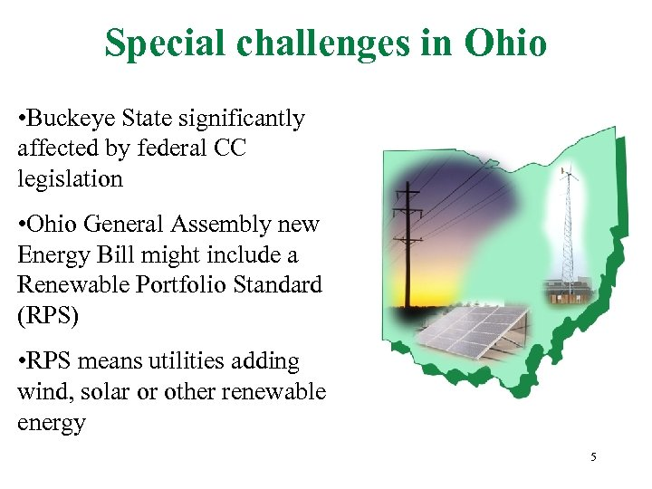 Special challenges in Ohio • Buckeye State significantly affected by federal CC legislation •