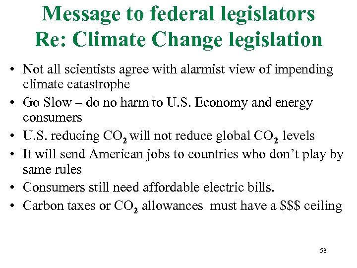 Message to federal legislators Re: Climate Change legislation • Not all scientists agree with