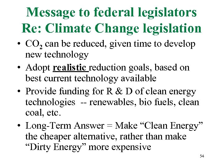 Message to federal legislators Re: Climate Change legislation • CO 2 can be reduced,