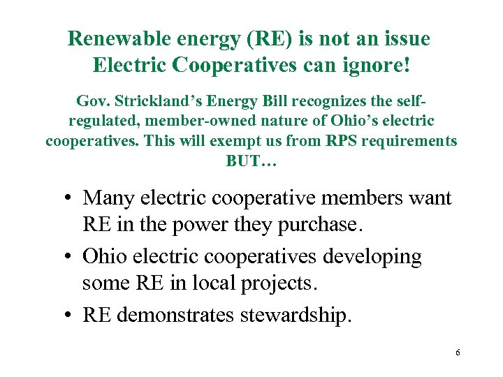 Renewable energy (RE) is not an issue Electric Cooperatives can ignore! Gov. Strickland's Energy