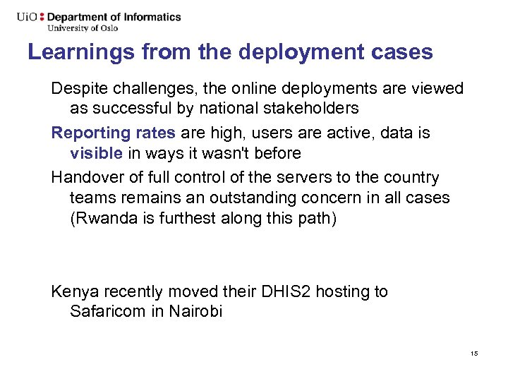 Learnings from the deployment cases Despite challenges, the online deployments are viewed as successful