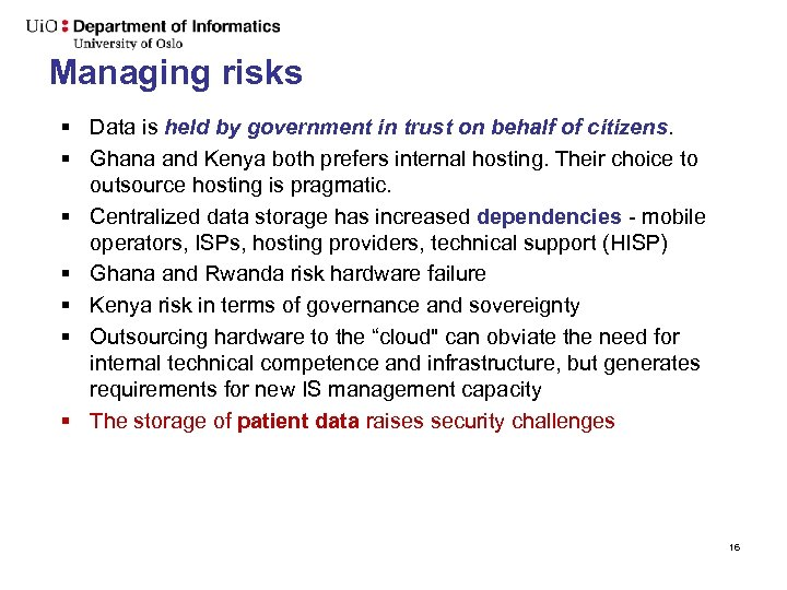 Managing risks § Data is held by government in trust on behalf of citizens.