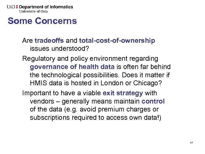 Some Concerns Are tradeoffs and total-cost-of-ownership issues understood? Regulatory and policy environment regarding governance