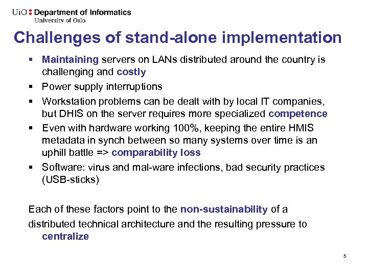 Challenges of stand-alone implementation § Maintaining servers on LANs distributed around the country is