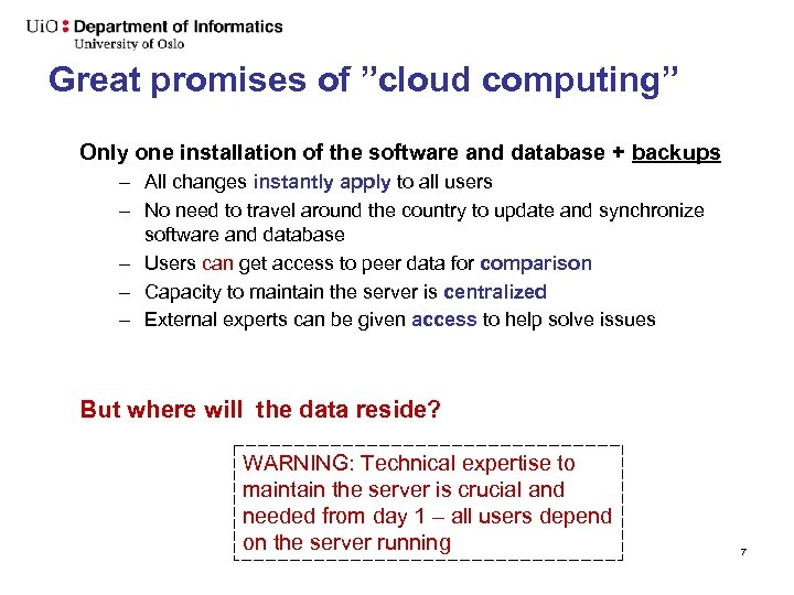 """Great promises of """"cloud computing"""" Only one installation of the software and database +"""