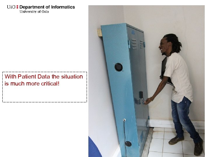 With Patient Data the situation is much more critical! 8