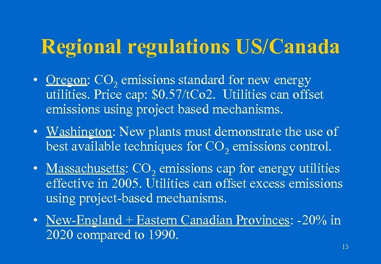 Regional regulations US/Canada • Oregon: CO 2 emissions standard for new energy utilities. Price