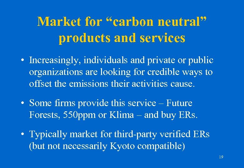 """Market for """"carbon neutral"""" products and services • Increasingly, individuals and private or public"""