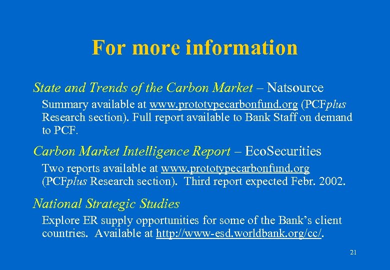 For more information State and Trends of the Carbon Market – Natsource Summary available