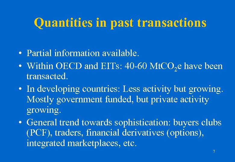 Quantities in past transactions • Partial information available. • Within OECD and EITs: 40