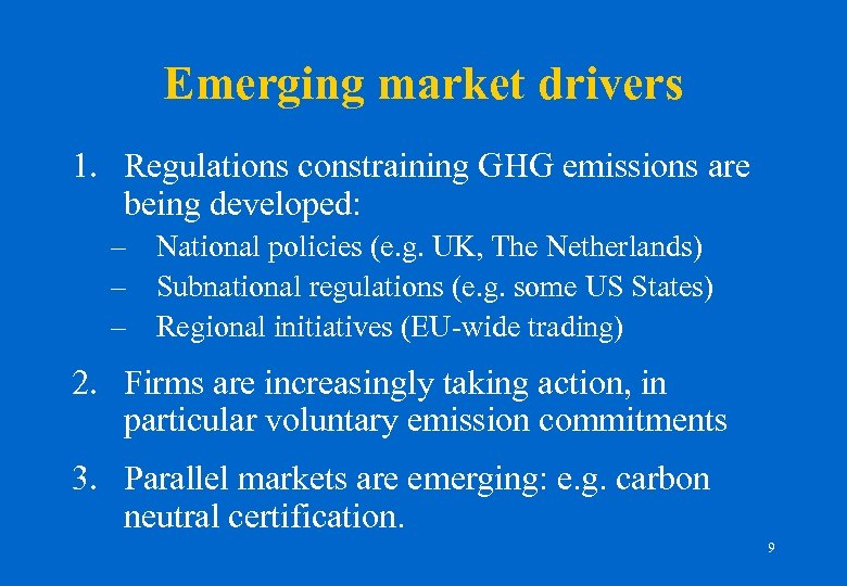 Emerging market drivers 1. Regulations constraining GHG emissions are being developed: – National policies