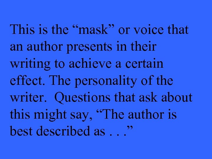 """This is the """"mask"""" or voice that an author presents in their writing to"""