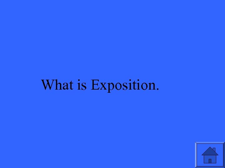 What is Exposition.
