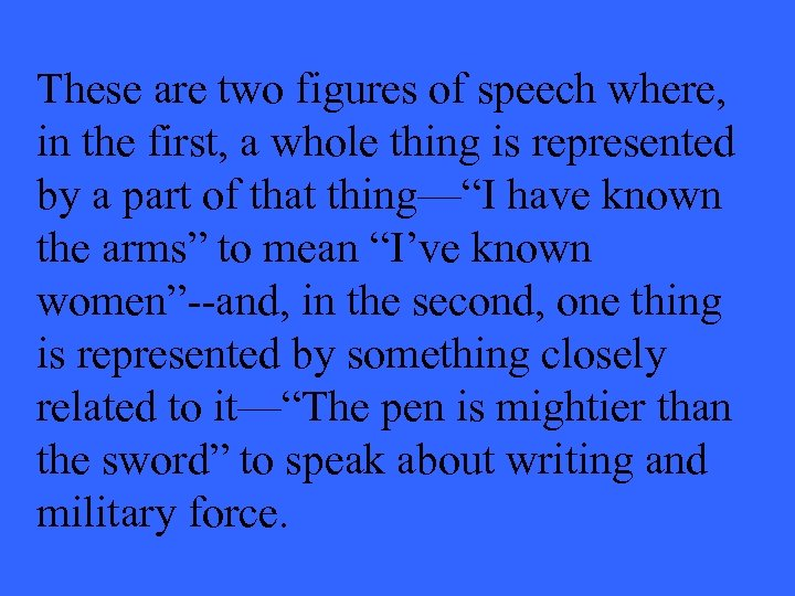 These are two figures of speech where, in the first, a whole thing is