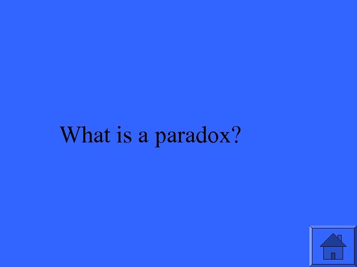 What is a paradox?