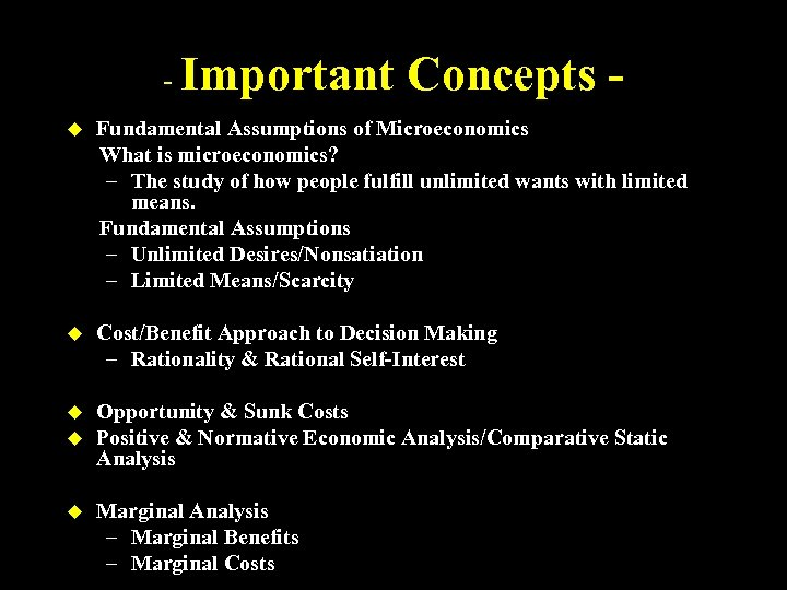 - Important Concepts - u Fundamental Assumptions of Microeconomics What is microeconomics? – The