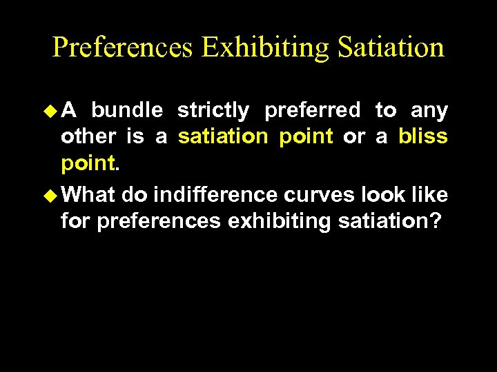 Preferences Exhibiting Satiation u. A bundle strictly preferred to any other is a satiation