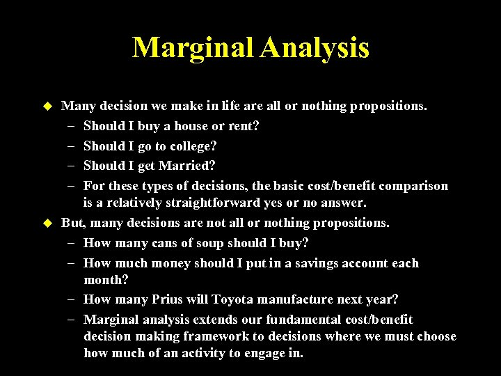 Marginal Analysis u u Many decision we make in life are all or nothing