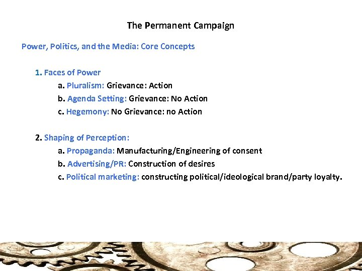 The Permanent Campaign Power, Politics, and the Media: Core Concepts 1. Faces of Power