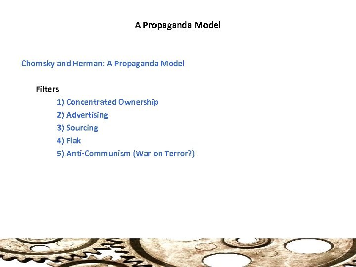 A Propaganda Model Chomsky and Herman: A Propaganda Model Filters 1) Concentrated Ownership 2)