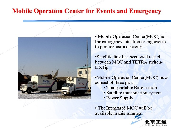 Mobile Operation Center for Events and Emergency • Mobile Operation Center(MOC) is for emergency