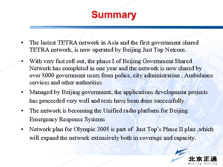Summary • The lastest TETRA network in Asia and the first government shared TETRA