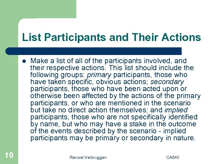 List Participants and Their Actions l 10 Make a list of all of the
