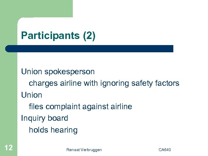 Participants (2) Union spokesperson charges airline with ignoring safety factors Union files complaint against