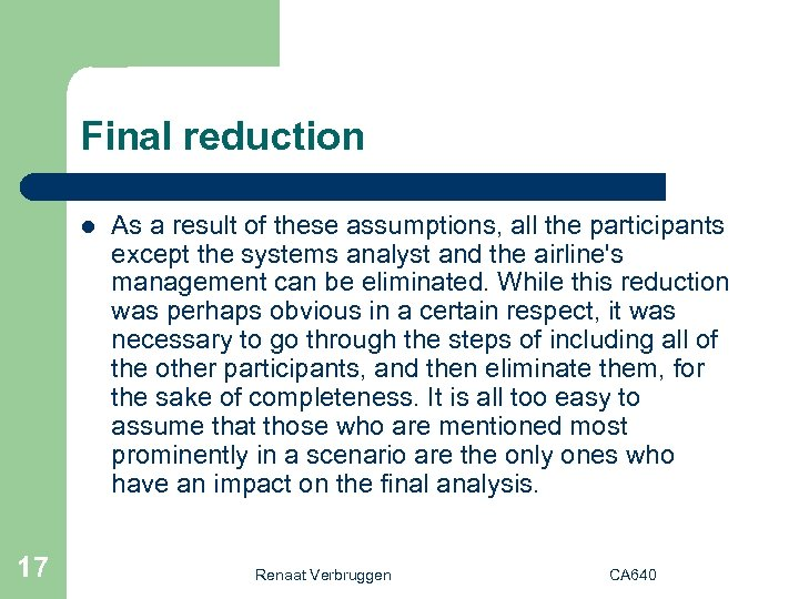Final reduction l 17 As a result of these assumptions, all the participants except