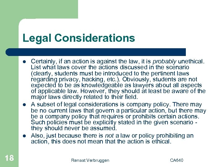 Legal Considerations l l l 18 Certainly, if an action is against the law,
