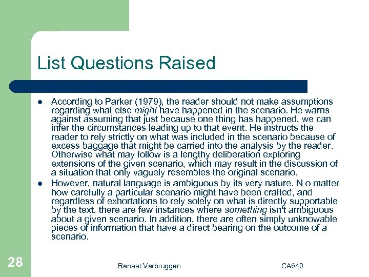 List Questions Raised l l 28 According to Parker (1979), the reader should not