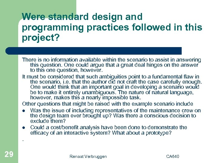 Were standard design and programming practices followed in this project? There is no information
