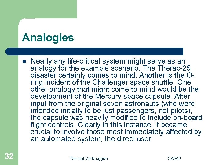 Analogies l 32 Nearly any life-critical system might serve as an analogy for the