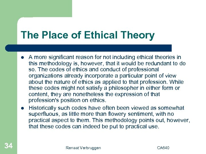 The Place of Ethical Theory l l 34 A more significant reason for not